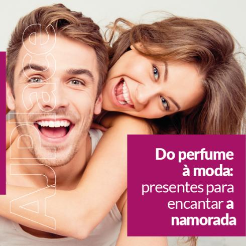 Do perfume à moda: presentes para encantar a namorada